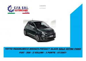 TETTO PANORAMICO BRONZO-PRIVACY GLASS SOLO VETRO FISSO PER FIAT 500 500 PER ABARTH 07/2007
