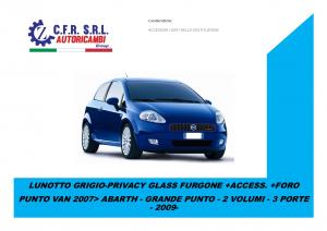 LUNOTTO GRIGIO-PRIVACY GLASS FURGONE +ACCESS. +FORO GRANDE PUNTO VAN 2007