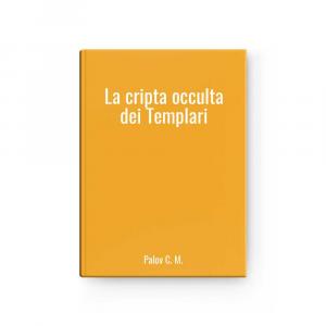 The Cripta Occulta Of Templari L Palov C.m.