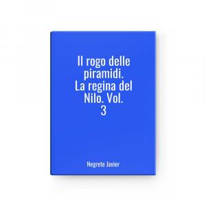 The Rogo Of Piramidi.the Queen Of Nilo.vol.3 L Negrete Javier