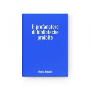 The Profanatore Of Biblioteche Proibite L Mosca Davide