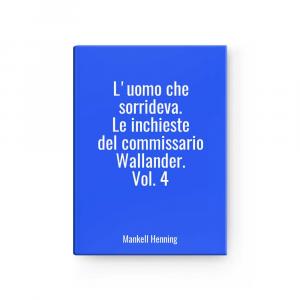 Luomo Which Sorrideva.- Inchieste Of Commissario Wallander.vol.4 L Mankell Henning