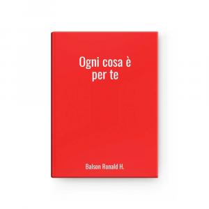 Ogni cosa è per te | Balson Ronald H.
