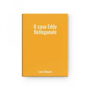Il caso Eddy Bellegueule | Louis Édouard
