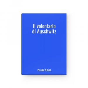 Il volontario di Auschwitz | Pilecki Witold