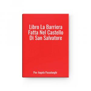Libro La Barriera Fatta Nel Castello Di San Salvatore | Pier Angelo Passolunghi