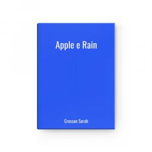 Apple e Rain | Crossan Sarah