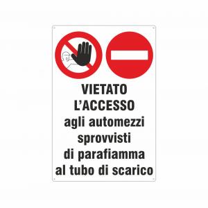 Cartello vietato l'accesso ai mezzi sprovvisti di parafiamma al tubo di scarico