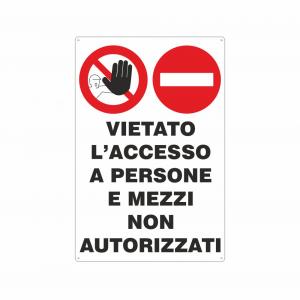 Cartello vietato l'accesso a persone e mezzi non autorizzati