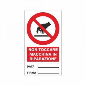 Cartello Non toccare macchina in riparazione