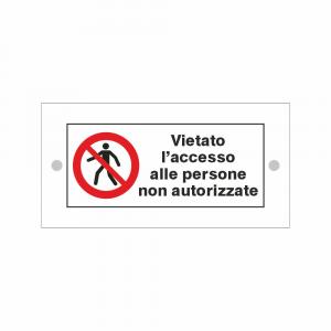 Cartello in plexiglass Plexline simbolo e scritta Vietato l'accesso alle persone non autorizzate