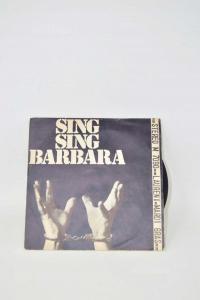 Vinyl 45 Turns Sing Sing Barbara