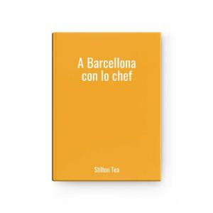 A Barcellona con lo chef   Stilton Tea