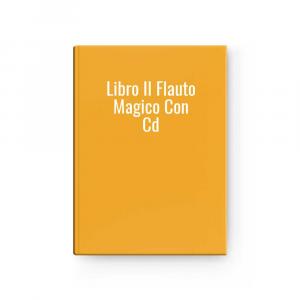 Libro Il Flauto Magico Con Cd