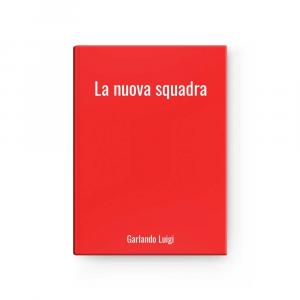 La nuova squadra | Garlando Luigi