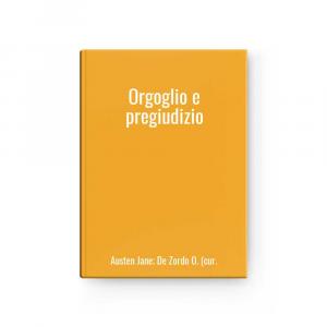 Orgoglio e pregiudizio | Austen Jane; De Zordo O. (cur.