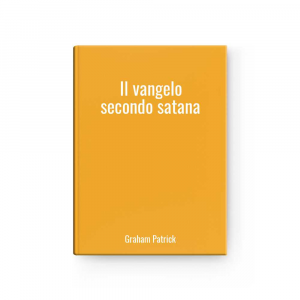 Il vangelo secondo satana | Graham Patrick