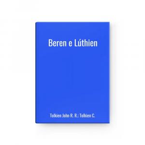 Beren e Lúthien | Tolkien John R. R.; Tolkien C.