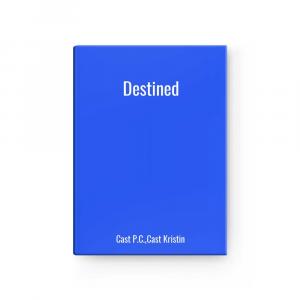 Destined | Cast P.C.,Cast Kristin