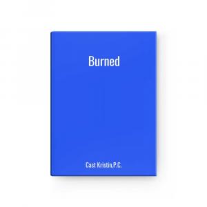 Burned | Cast Kristin,P.C.