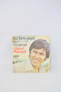 Vinile 45 Giri Sei Forte Papà - Gianni Morandi