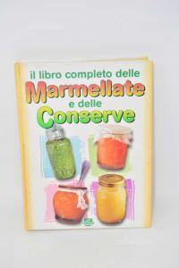 Il Libro Completo Delle Marmellate E Delle Conserve