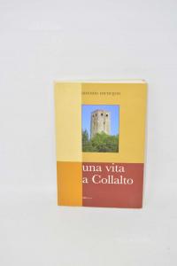 Libro Una Vita A Collalto | Antonio Menegon