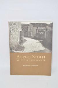 Libro Borgo Stolfi Nei Volti E Nei Ricordi | Paolo Mrtorel