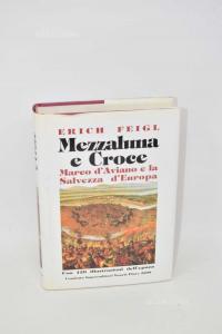Libro Mezzaluna E Croce Di Erich Feigl