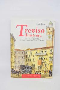 Libro Treviso Illustrata Di Toni Basso