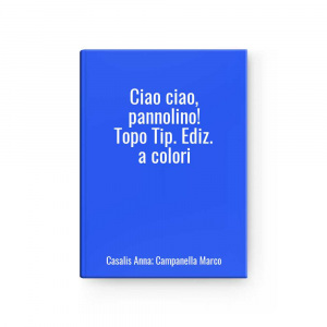 Ciao Ciao,pannolino! Mouse Typ.ed.to Colors L Casalis Anna ; Bell Mark