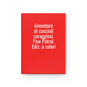 Avventure Of Puppies Coraggiosi.paw Patrol.ed.to Colors
