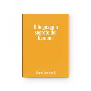 The Linguaggio Secret Of Children L Shapiro Lawrence And.