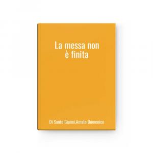 The Messa Not è Finita L Of Santo Gianni,amato Domenico