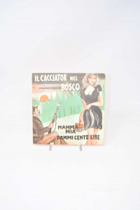 Disc Vinyl 45 Turns The Hunters In Forest - Mammia Mine Dammi Cento -
