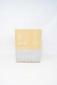 Wooden Picture Do What You Love Everyday 20.26.5 Cm