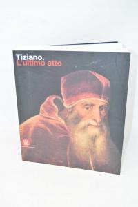 Titian L The Last Atto